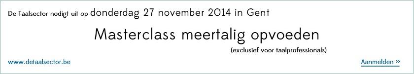 Masterclass Meertalig opvoeden, donderdag 27 november 2014 - Gent
